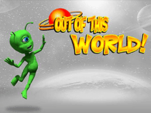 Out Of This World играть на деньги в казино Эльдорадо